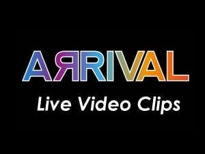 arrival live video clips